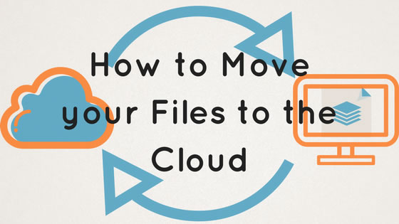 HOW TO MOVE FILES FROM MY DESKTOP TO THE CLOUD AND BACK ON